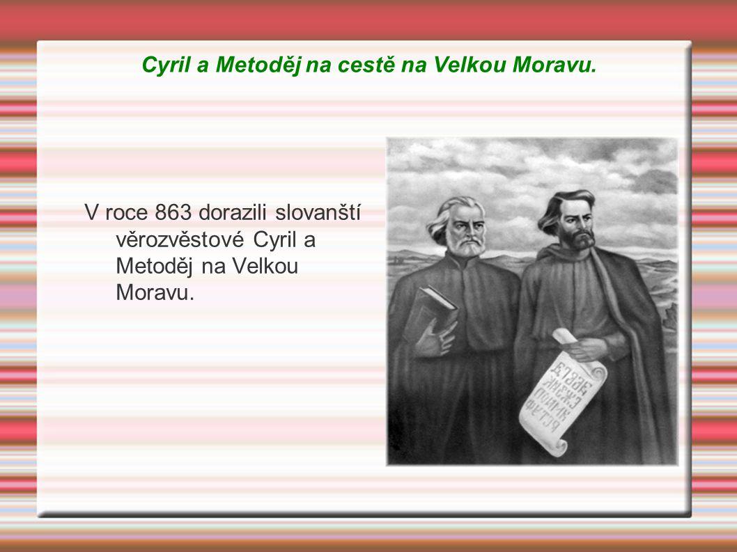 Cyril a Metoděj na cestě na Velkou Moravu.