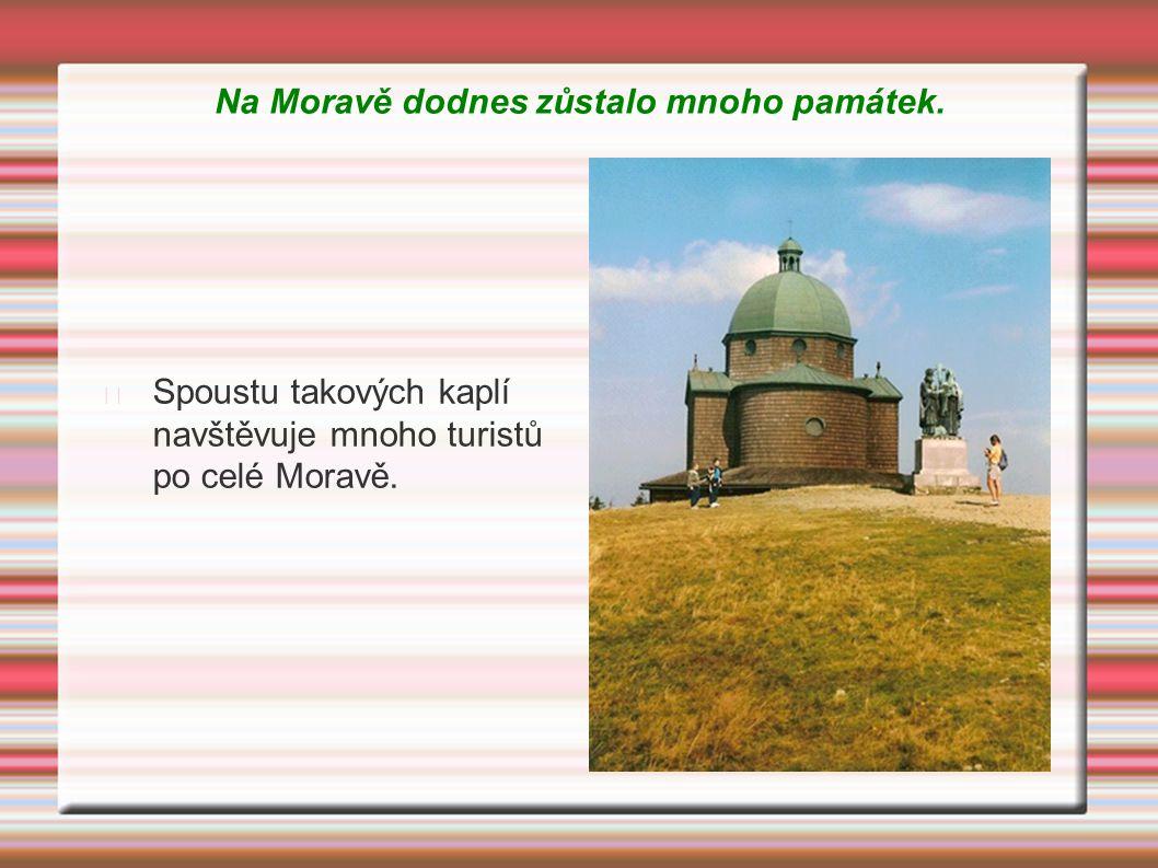 Na Moravě dodnes zůstalo mnoho památek.