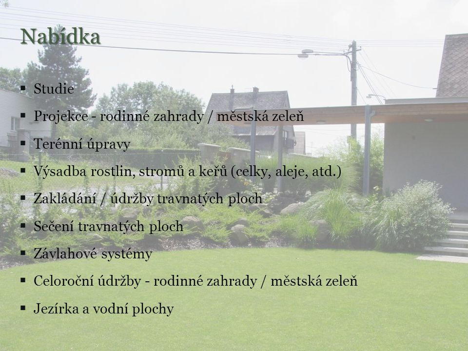 Nabídka Studie Projekce - rodinné zahrady / městská zeleň