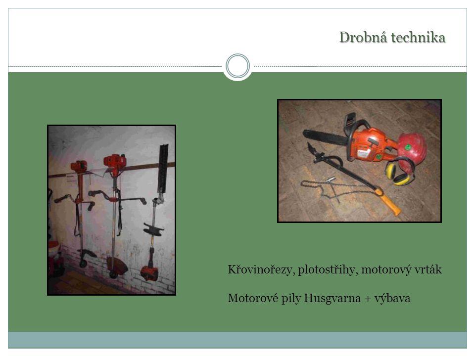 Drobná technika Křovinořezy, plotostřihy, motorový vrták