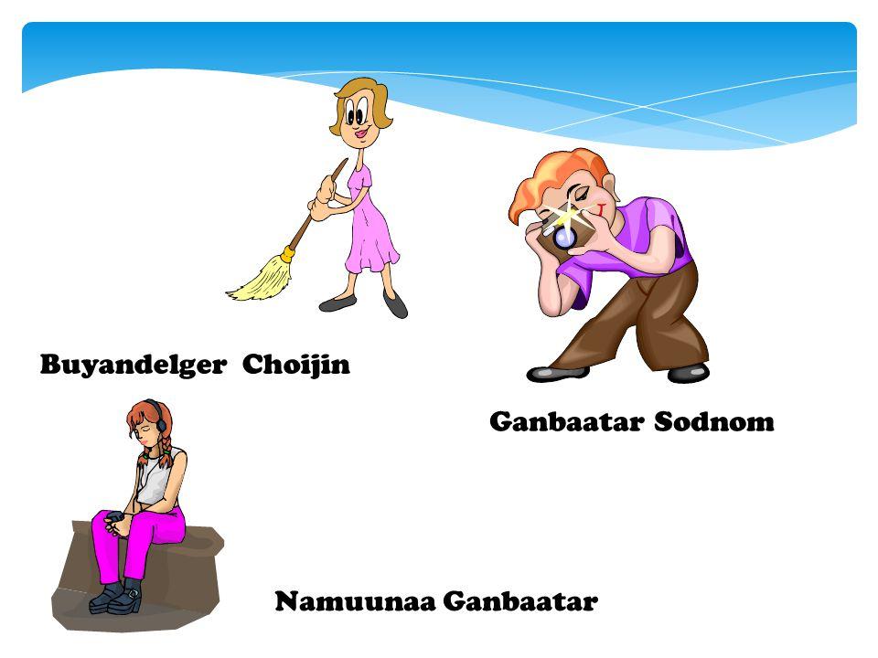Buyandelger Choijin Ganbaatar Sodnom Namuunaa Ganbaatar