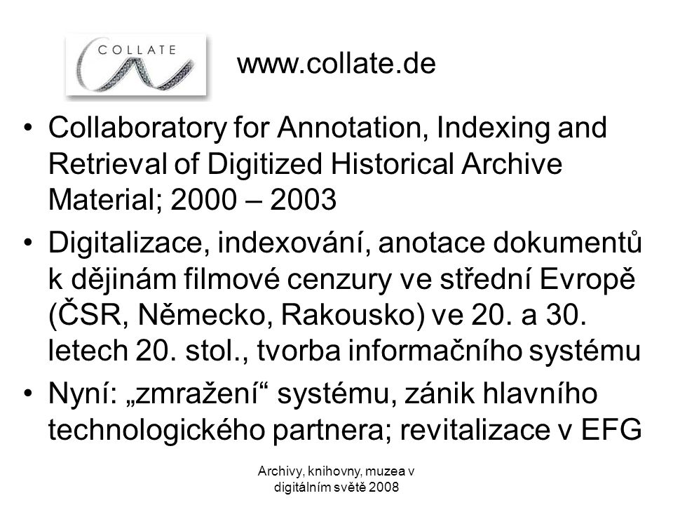 Archivy, knihovny, muzea v digitálním světě 2008