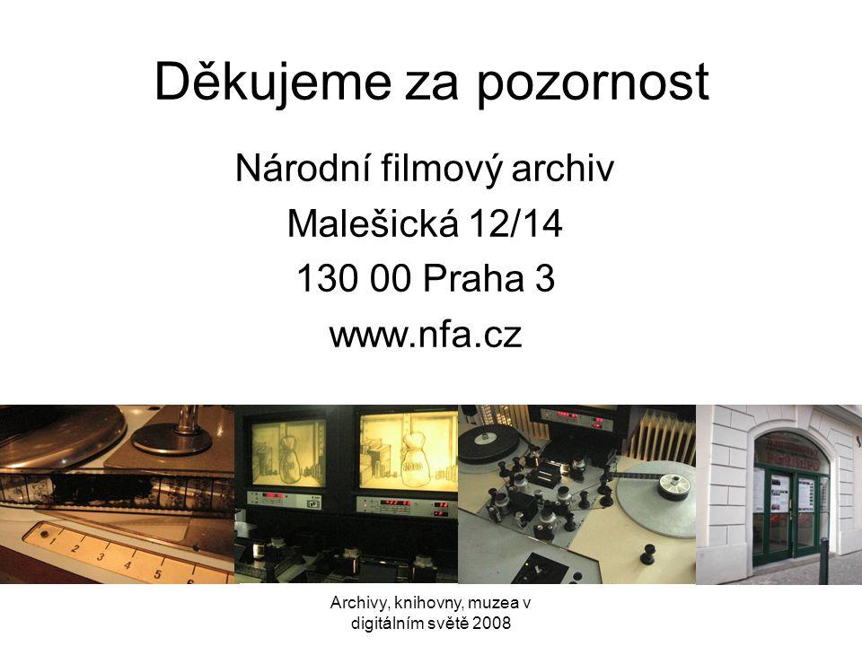 Děkujeme za pozornost Národní filmový archiv Malešická 12/14