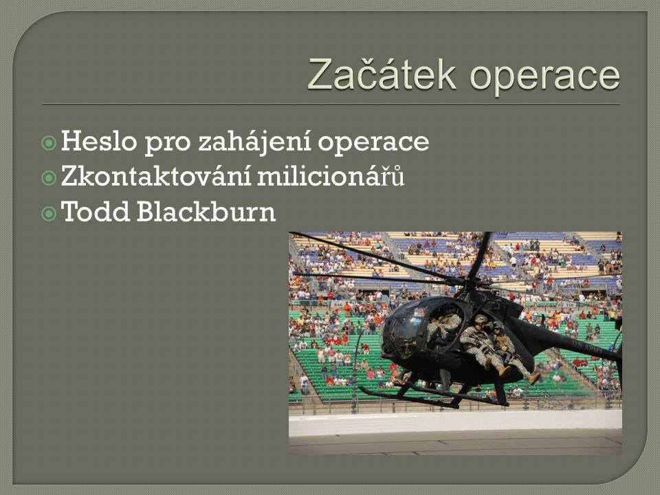 Začátek operace Heslo pro zahájení operace Zkontaktování milicionářů