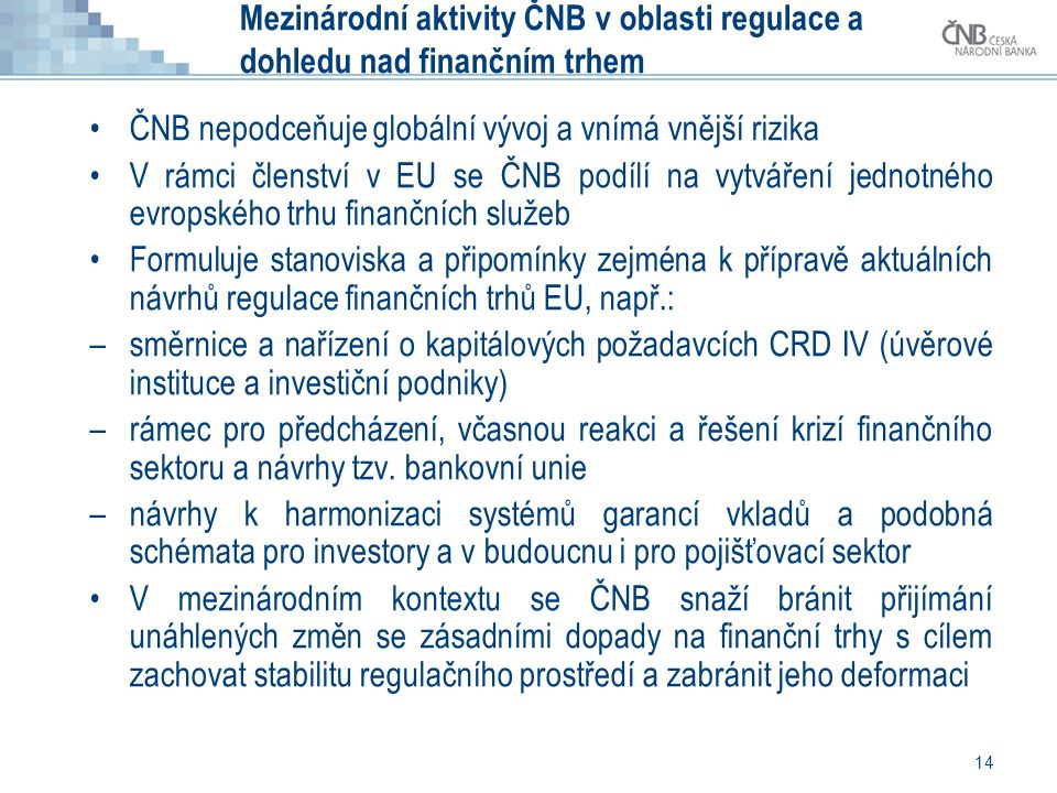 Mezinárodní aktivity ČNB v oblasti regulace a dohledu nad finančním trhem