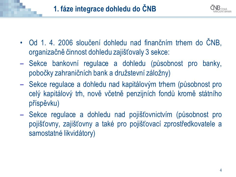 1. fáze integrace dohledu do ČNB