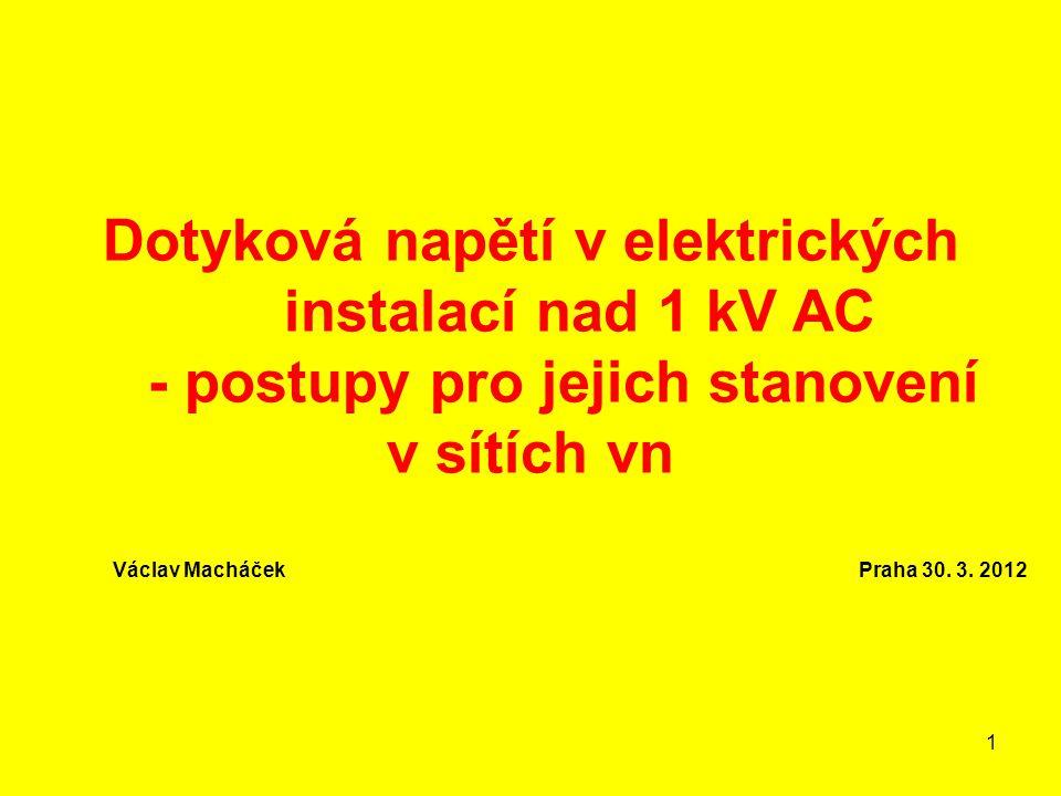 Dotyková napětí v elektrických instalací nad 1 kV AC - postupy pro jejich stanovení v sítích vn