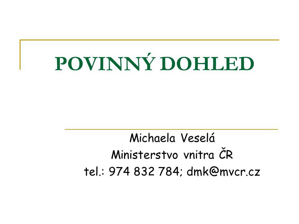 Michaela Veselá Ministerstvo vnitra ČR tel.: 974 832 784; dmk@mvcr.cz