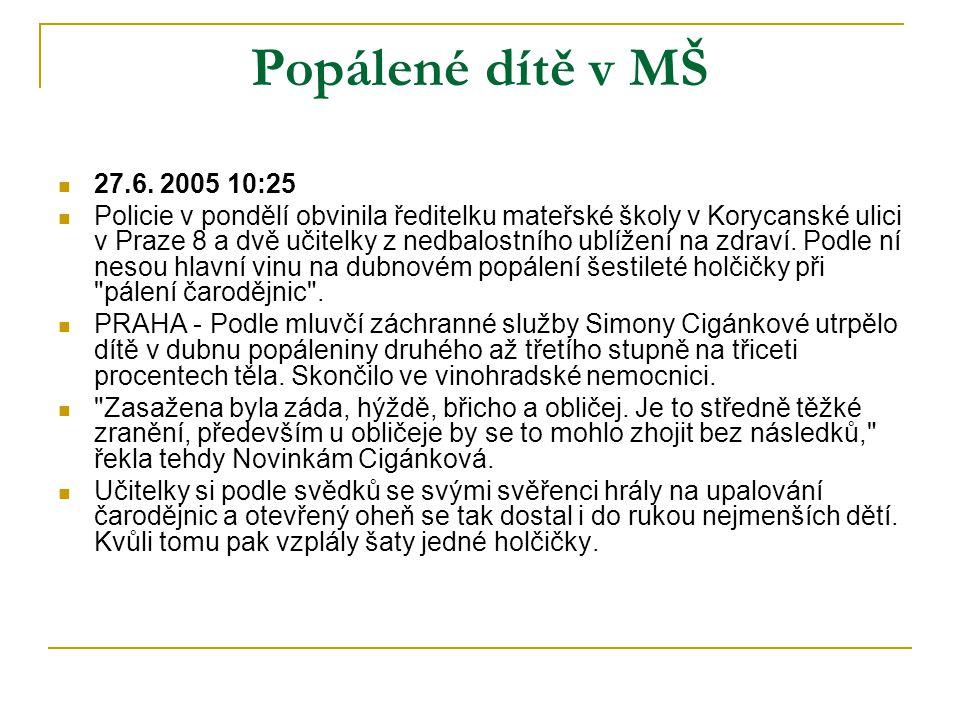 Popálené dítě v MŠ 27.6. 2005 10:25.
