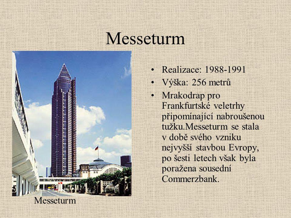Messeturm Realizace: 1988-1991 Výška: 256 metrů