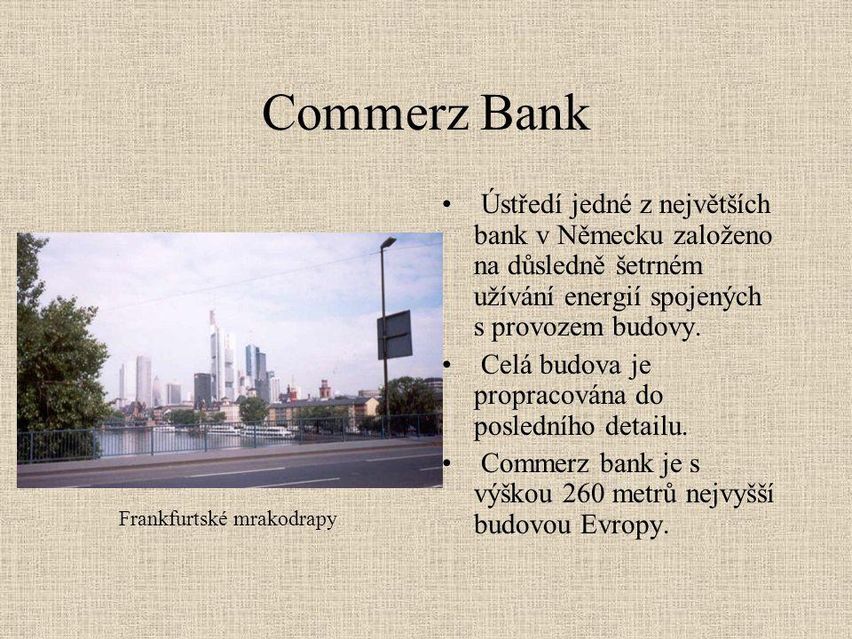 Commerz Bank Ústředí jedné z největších bank v Německu založeno na důsledně šetrném užívání energií spojených s provozem budovy.