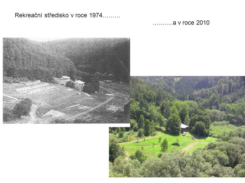 Rekreační středisko v roce 1974……… ……….a v roce 2010