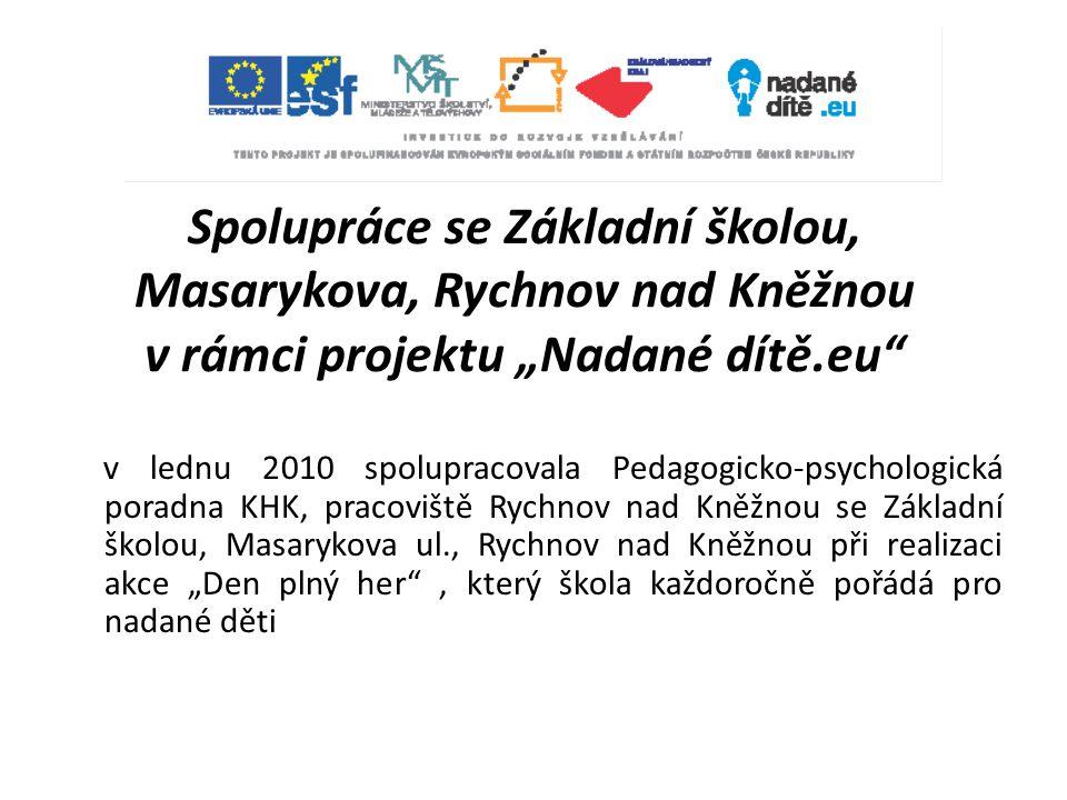 """Spolupráce se Základní školou, Masarykova, Rychnov nad Kněžnou v rámci projektu """"Nadané dítě.eu"""