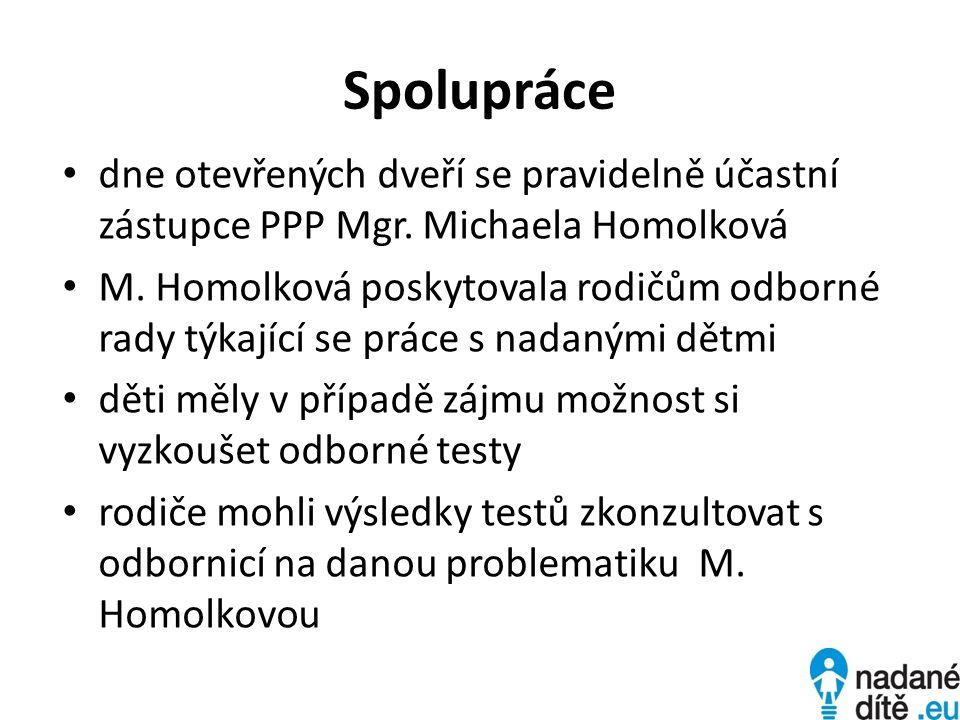 Spolupráce dne otevřených dveří se pravidelně účastní zástupce PPP Mgr. Michaela Homolková.