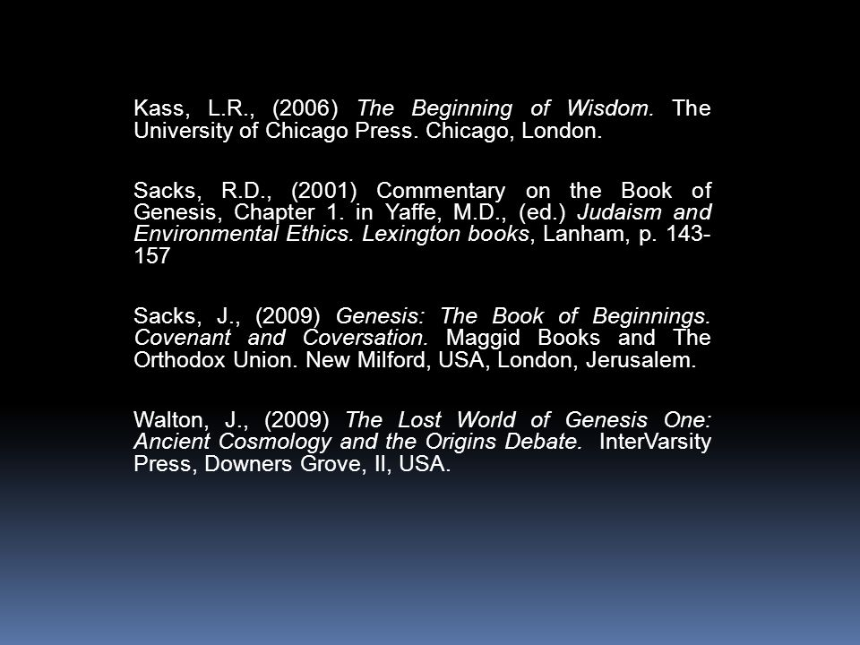 Kass, L. R. , (2006) The Beginning of Wisdom