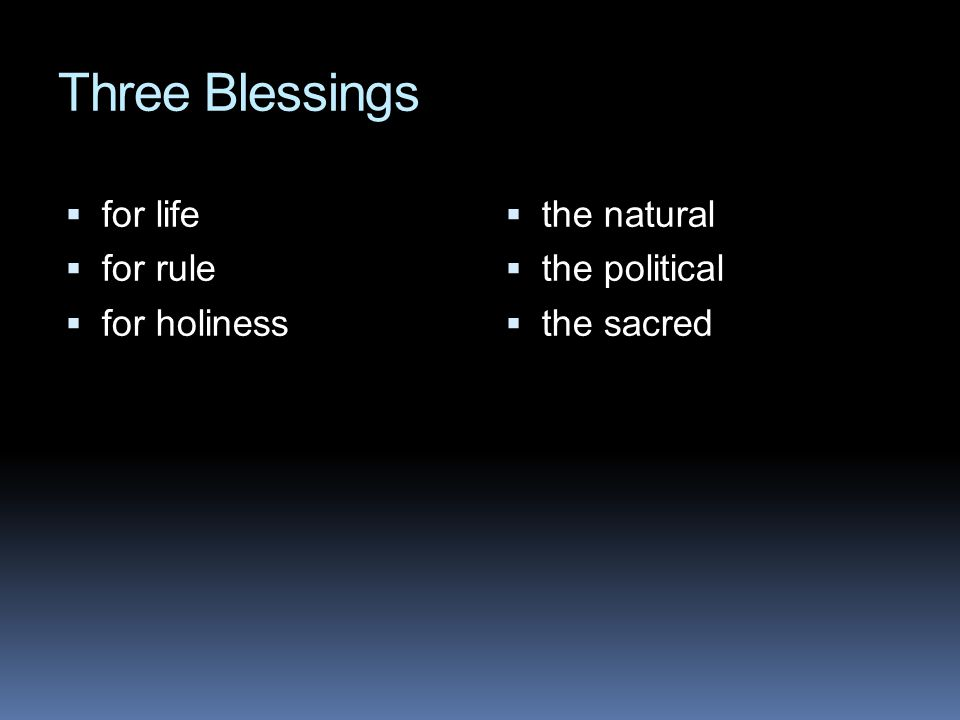 Three Blessings for life for rule for holiness the natural