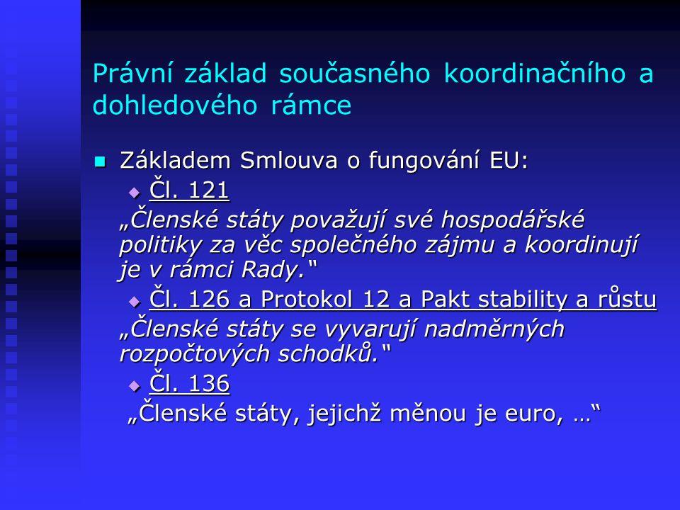 Právní základ současného koordinačního a dohledového rámce