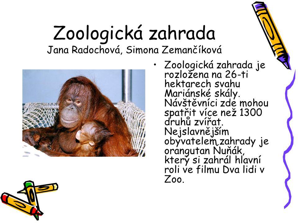 Zoologická zahrada Jana Radochová, Simona Zemančíková