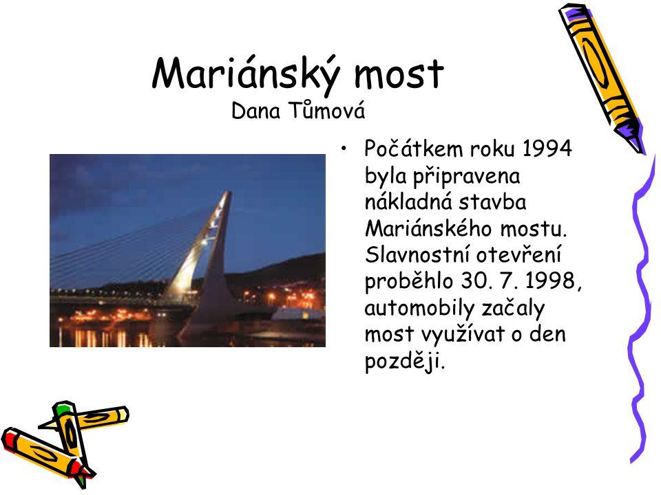 Mariánský most Dana Tůmová