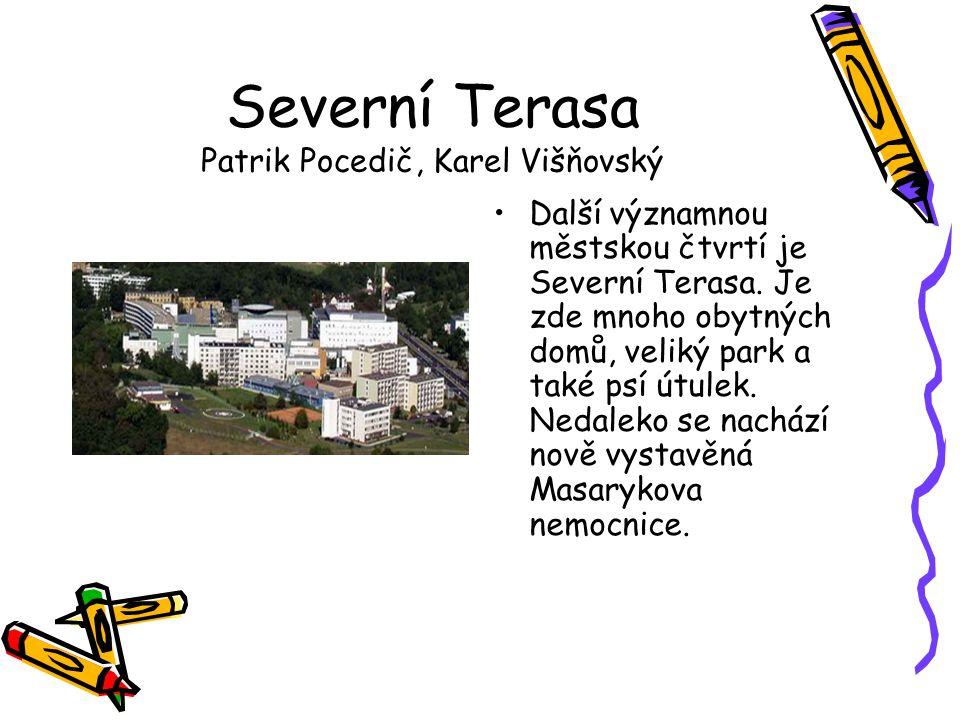 Severní Terasa Patrik Pocedič, Karel Višňovský