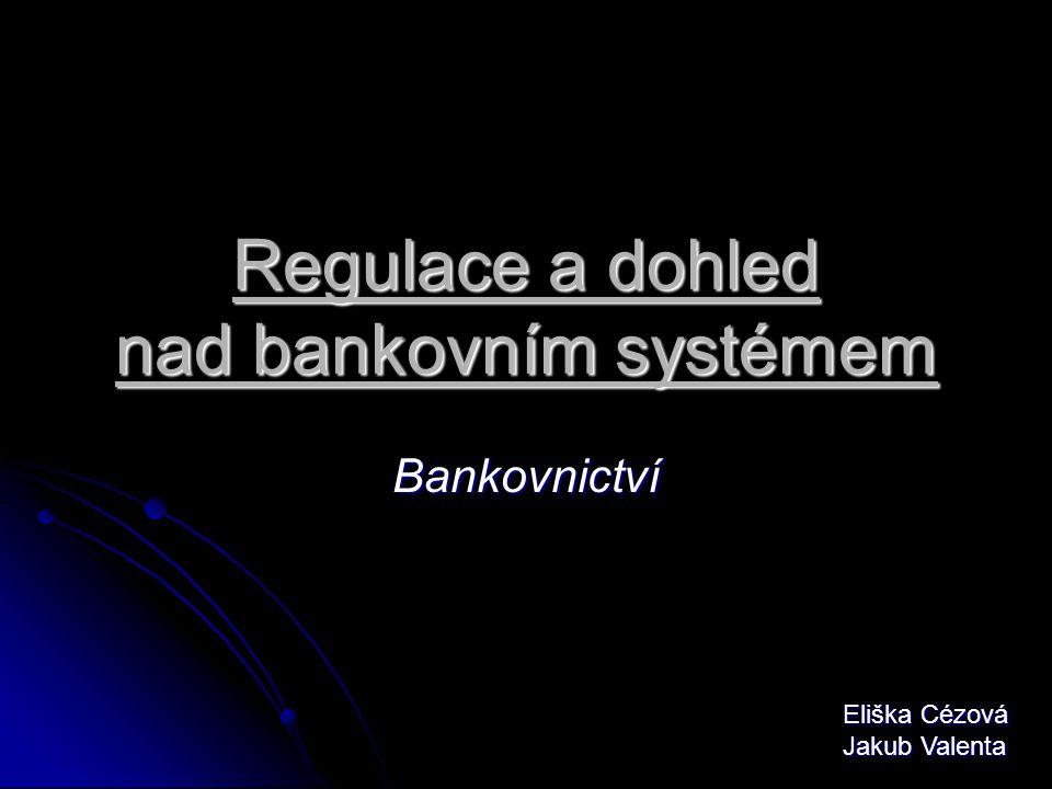 Regulace a dohled nad bankovním systémem