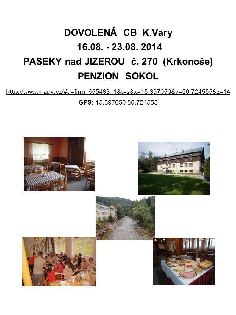 DOVOLENÁ CB K. Vary 16. 08. - 23. 08. 2014 PASEKY nad JIZEROU č