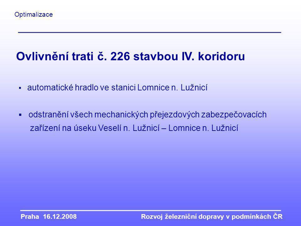 Ovlivnění trati č. 226 stavbou IV. koridoru