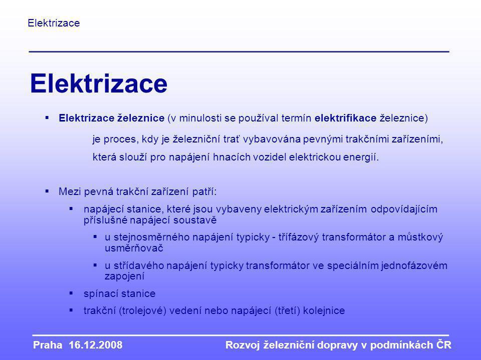 Elektrizace Elektrizace. Elektrizace železnice (v minulosti se používal termín elektrifikace železnice)