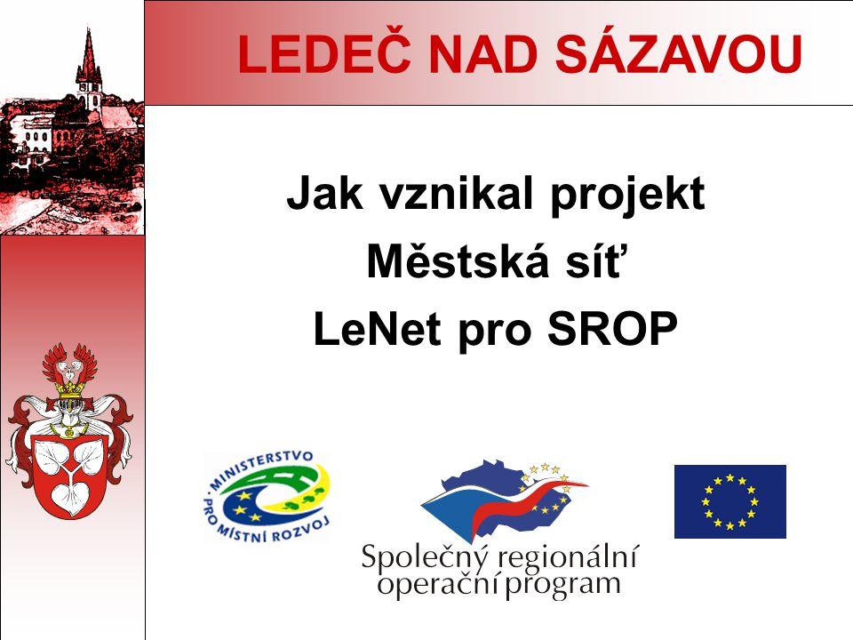 Jak vznikal projekt Městská síť LeNet pro SROP