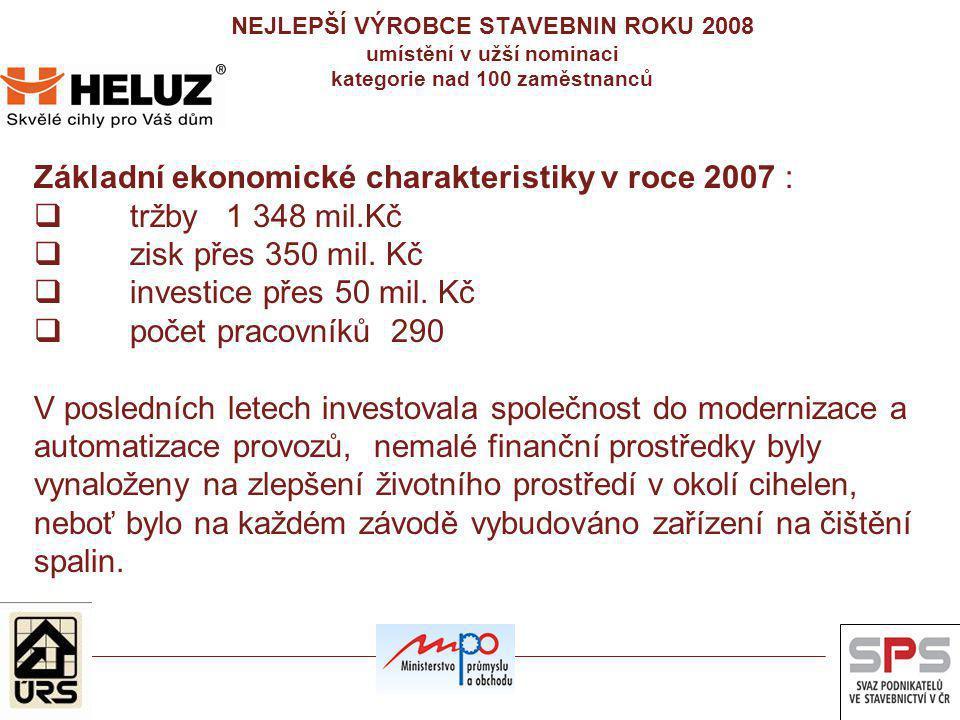 Základní ekonomické charakteristiky v roce 2007 : tržby 1 348 mil.Kč