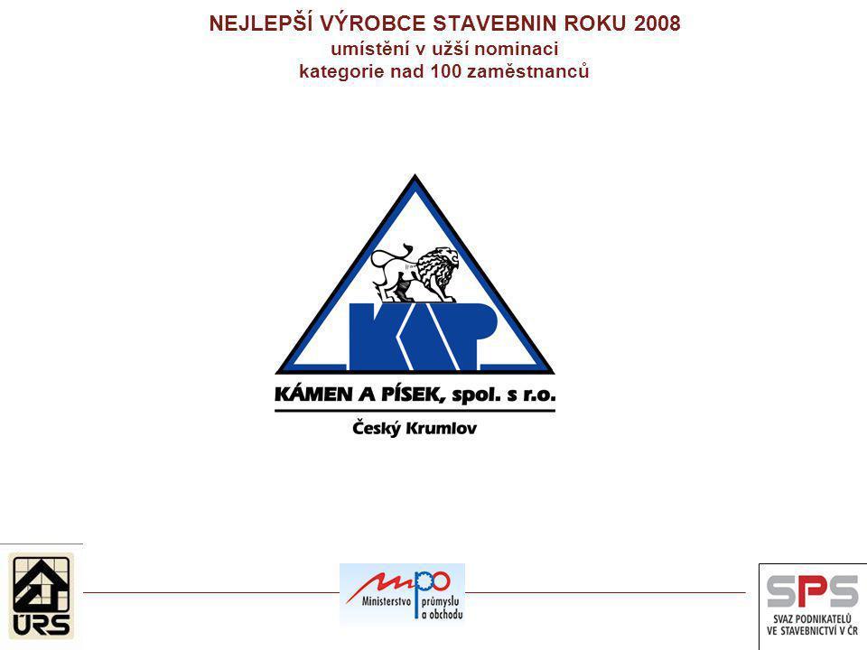 NEJLEPŠÍ VÝROBCE STAVEBNIN ROKU 2008 umístění v užší nominaci kategorie nad 100 zaměstnanců