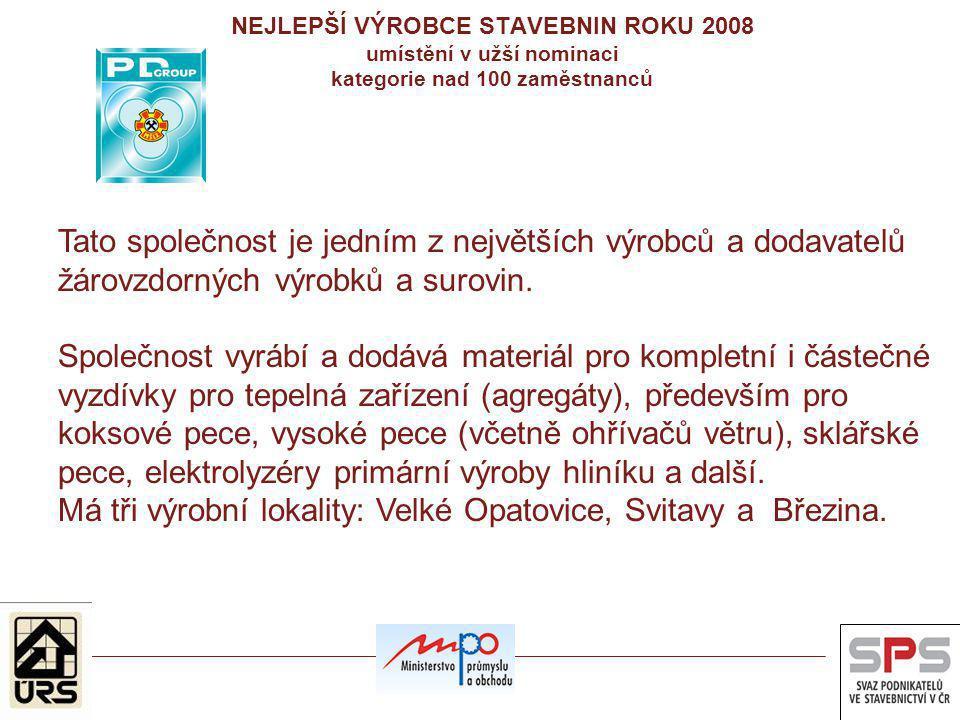 Má tři výrobní lokality: Velké Opatovice, Svitavy a Březina.