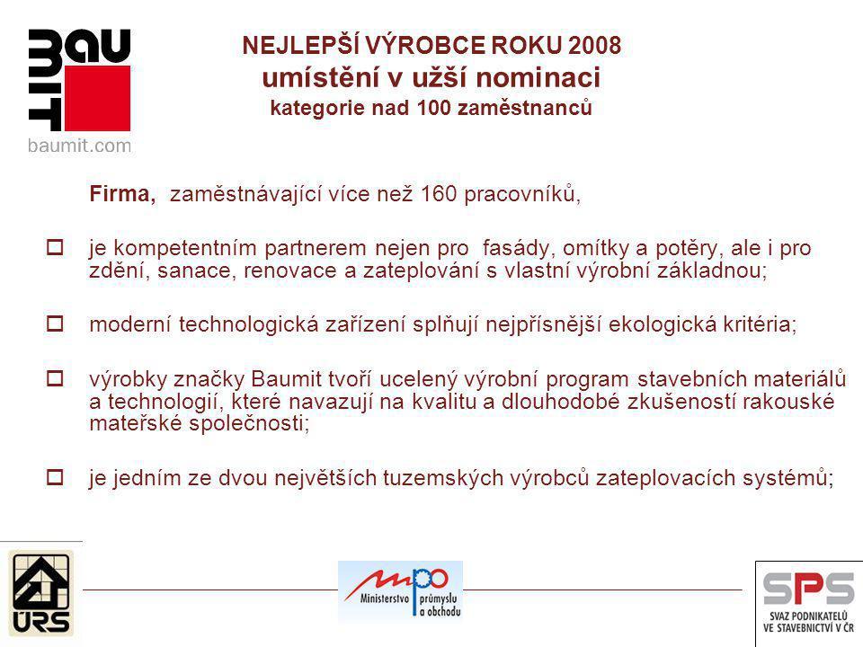 NEJLEPŠÍ VÝROBCE ROKU 2008 umístění v užší nominaci kategorie nad 100 zaměstnanců