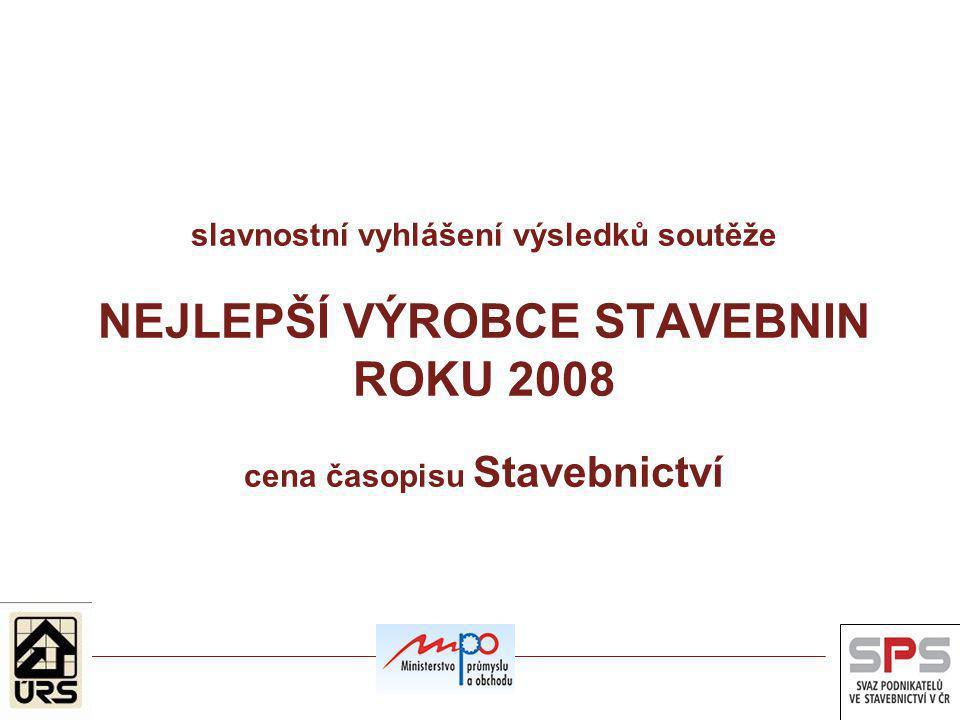 slavnostní vyhlášení výsledků soutěže NEJLEPŠÍ VÝROBCE STAVEBNIN ROKU 2008 cena časopisu Stavebnictví