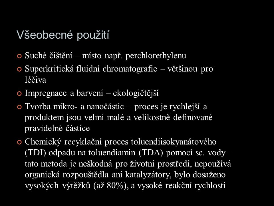Všeobecné použití Suché čištění – místo např. perchlorethylenu