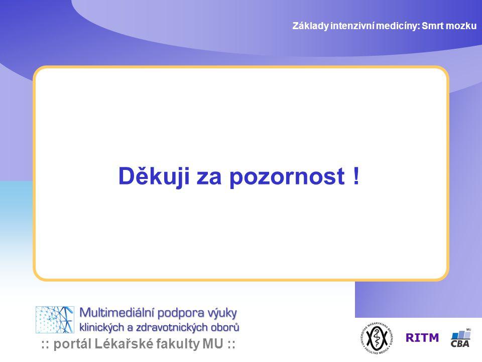 Děkuji za pozornost ! :: portál Lékařské fakulty MU ::