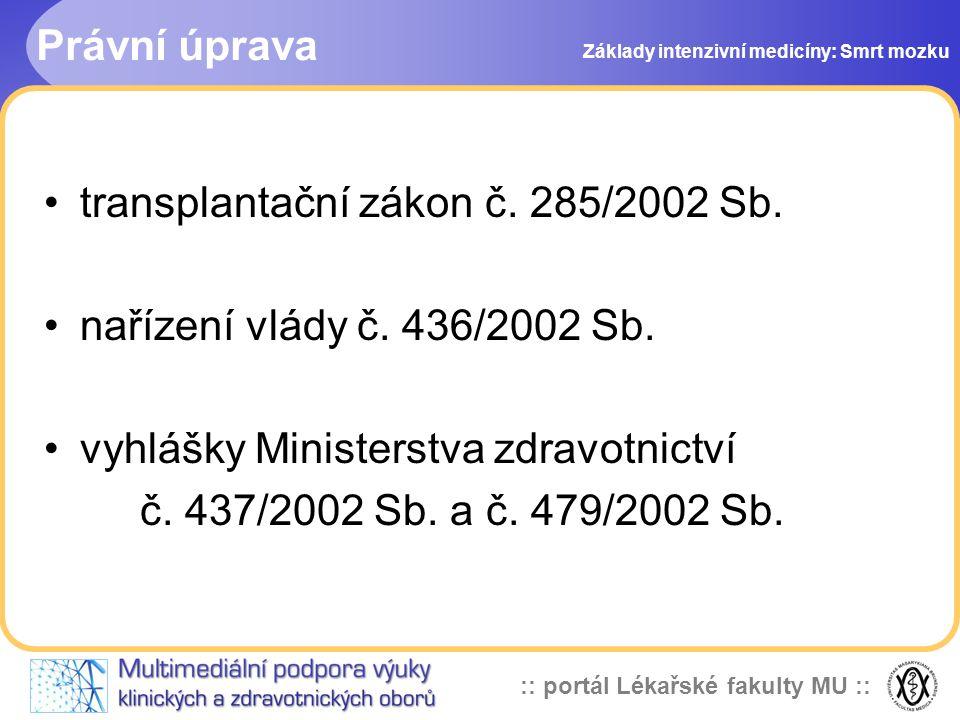 transplantační zákon č. 285/2002 Sb. nařízení vlády č. 436/2002 Sb.