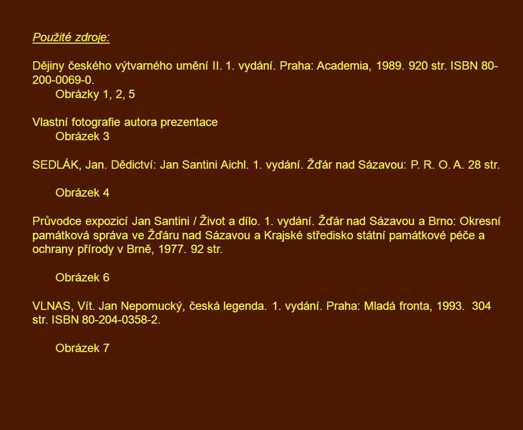 Použité zdroje: Dějiny českého výtvarného umění II. 1. vydání. Praha: Academia, 1989. 920 str. ISBN 80-200-0069-0.