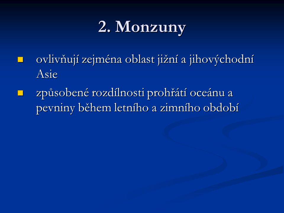 2. Monzuny ovlivňují zejména oblast jižní a jihovýchodní Asie
