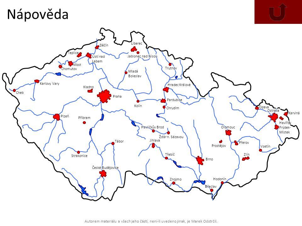 Nápověda Děčín. Liberec. Teplice. Ústí nad Labem. Jablonec nad Nisou. Most. Chomutov. Trutnov.