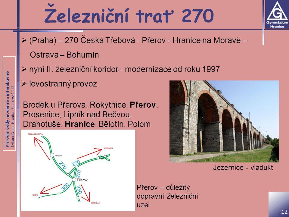 Železniční trať 270 (Praha) – 270 Česká Třebová - Přerov - Hranice na Moravě – Ostrava – Bohumín.