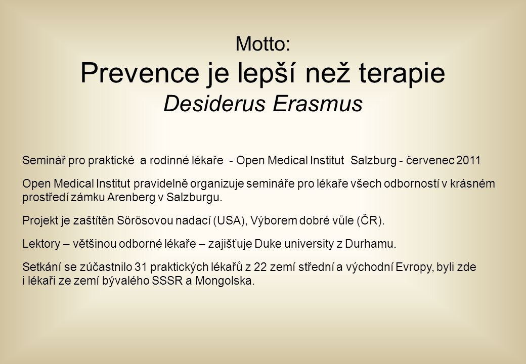 Motto: Prevence je lepší než terapie Desiderus Erasmus