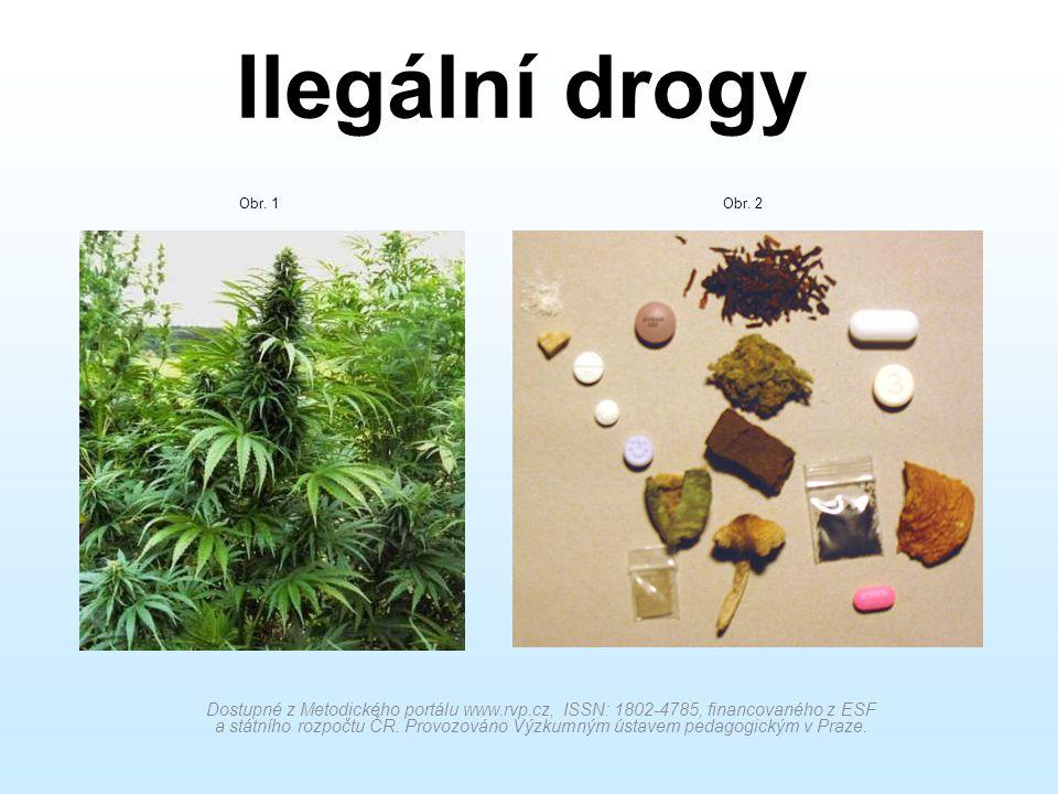 Ilegální drogy Obr. 1. Obr. 2.