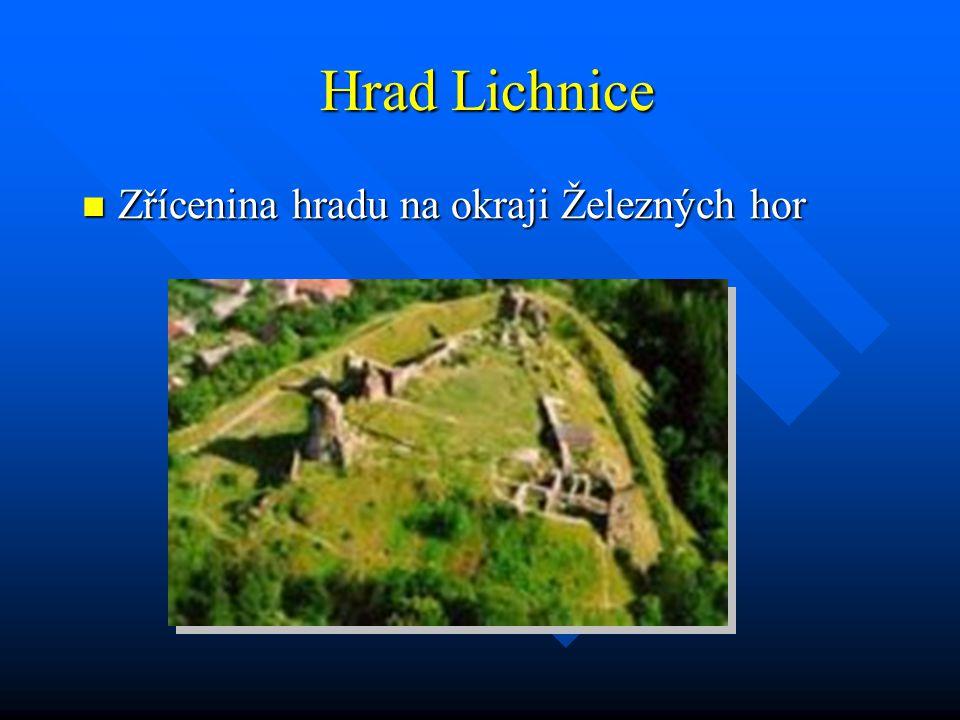 Hrad Lichnice Zřícenina hradu na okraji Železných hor