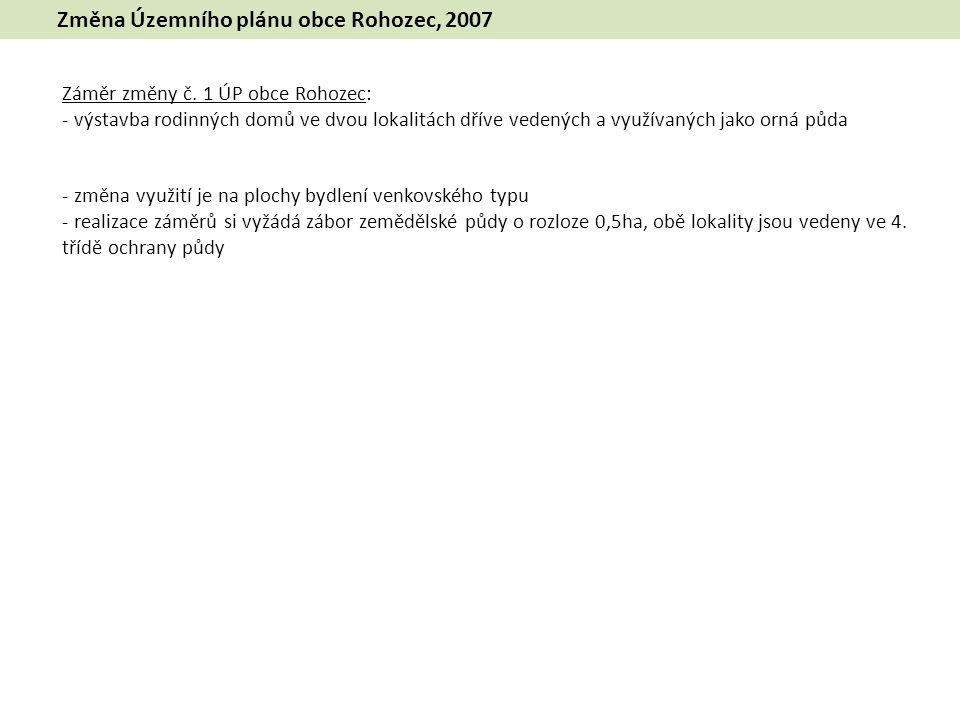 Změna Územního plánu obce Rohozec, 2007