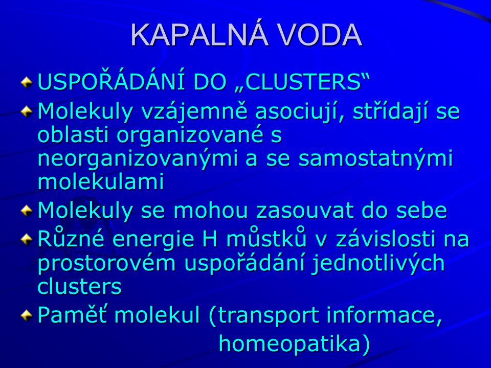 """KAPALNÁ VODA USPOŘÁDÁNÍ DO """"CLUSTERS"""
