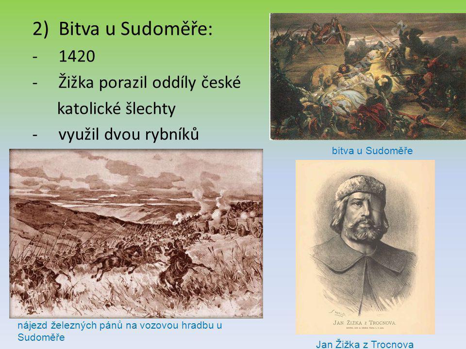 Bitva u Sudoměře: 1420 Žižka porazil oddíly české katolické šlechty