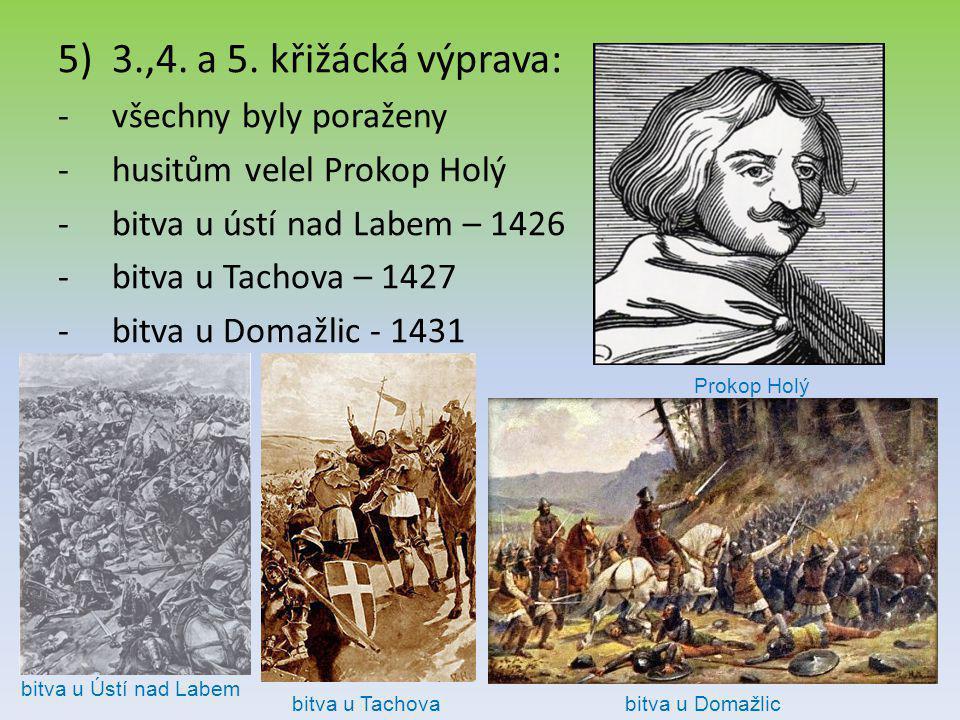 3.,4. a 5. křižácká výprava: všechny byly poraženy