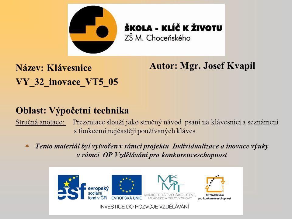 Autor: Mgr. Josef Kvapil Název: Klávesnice VY_32_inovace_VT5_05