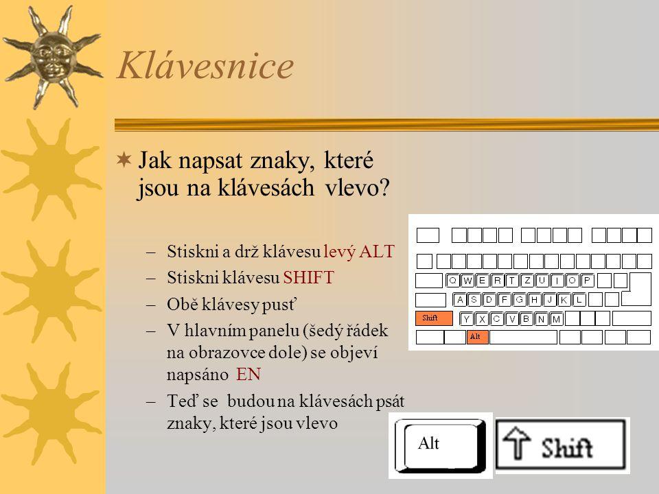 Klávesnice Jak napsat znaky, které jsou na klávesách vlevo